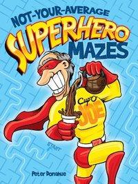 bokomslag Not-Your-Average Superhero Mazes