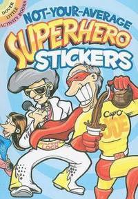 bokomslag Not-Your-Average Superhero Stickers