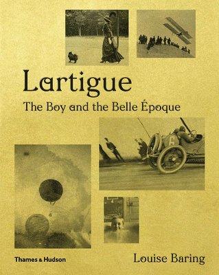 bokomslag Lartigue: The Boy and the Belle Epoque