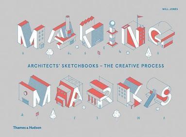 bokomslag Making Marks: Architects' Sketchbooks - The Creative Process