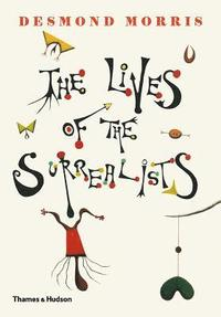 bokomslag The Lives of the Surrealists