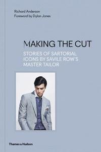 bokomslag Making the Cut: Stories of Sartorial Icons by Savile Row's Master Tailor