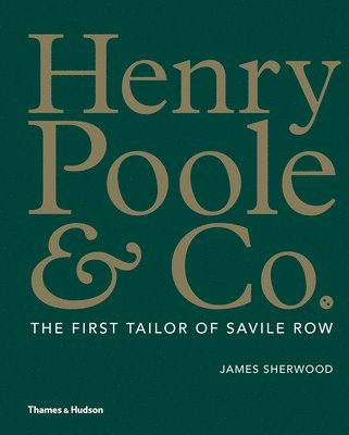 bokomslag Henry Poole & Co.: The First Tailor of Savile Row