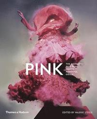 bokomslag Pink: The History of a Punk, Pretty, Powerful Colour