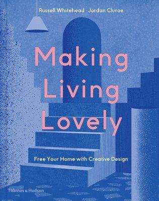 bokomslag Making Living Lovely: Free Your Home with Creative Design