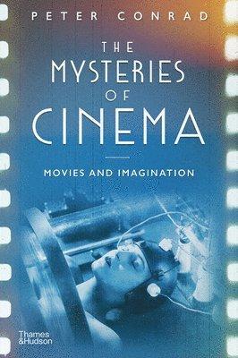 bokomslag The Mysteries of Cinema: Movies and Imagination