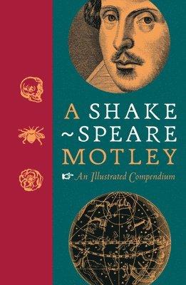 bokomslag A Shakespeare Motley: An Illustrated Assortment