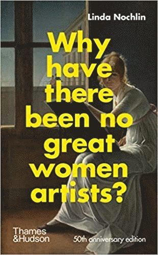 bokomslag Why Have There Been No Great Women Artists?