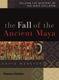 bokomslag The Fall of the Ancient Maya