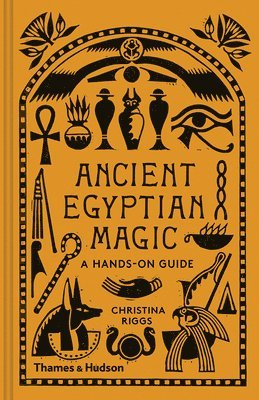 bokomslag Ancient Egyptian Magic: A Hands-on Guide