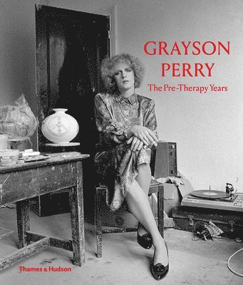 bokomslag Grayson Perry: The Pre-Therapy Years