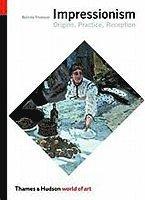 bokomslag Impressionism: Origins, Practice, Reception