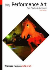 bokomslag Performance Art: From Futurism to the Present (3rd edition)