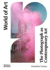 bokomslag The Photograph as Contemporary Art (World of Art)