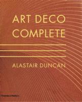 bokomslag Art deco complete: definitive guide to arts of the 1920s and1930s