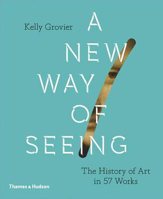 bokomslag A New Way of Seeing: The History of Art in 57 Works