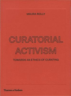 bokomslag Curatorial Activism: Towards an Ethics of Curating