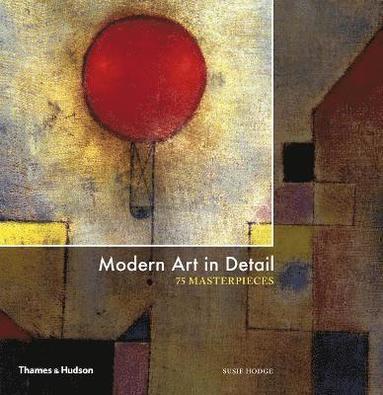 bokomslag Modern Art in Detail: 75 Masterpieces