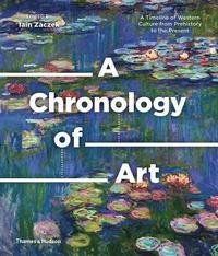 bokomslag A Chronology of Art: A Timeline of Western Culture from Prehistory to the Present