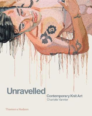 bokomslag Unravelled: Contemporary Knit Art