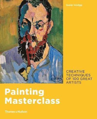 bokomslag Painting Masterclass: Creative Techniques of 100 Great Artists
