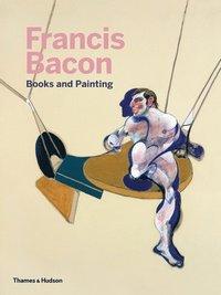 bokomslag Francis Bacon: Books and Painting