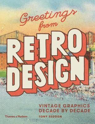 bokomslag Greetings from retro design - vintage graphics decade by decade