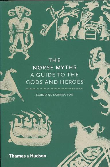 bokomslag The Norse Myths: A Guide to the Gods and Heroes