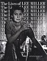 bokomslag The Lives of Lee Miller