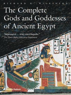 bokomslag The Complete Gods and Goddesses of Ancient Egypt