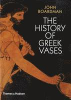 bokomslag History of greek vases: painters, potters and pictures