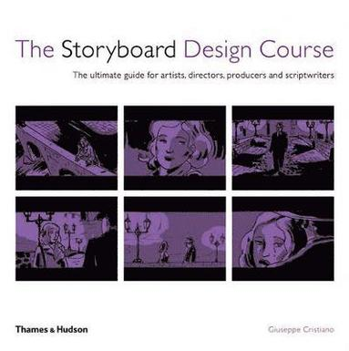 bokomslag The Storyboard Design Course: The Ultimate Guide for Artists, Directors, Producers and Scriptwriters