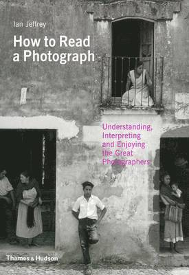 bokomslag How to read a photograph - understanding, interpreting and enjoying the gre