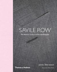 bokomslag Savile Row: The Master Tailors of British Bespoke