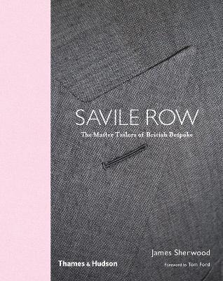 bokomslag Savile Row: The Master Tailors of British Bespoke