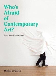 bokomslag Who's Afraid of Contemporary Art?
