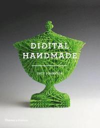 bokomslag Digital Handmade: Craftsmanship in the New Industrial Revolution
