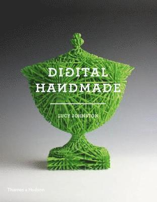 bokomslag Digital Handmade: Craftsmanship in the New Industrial Revolution