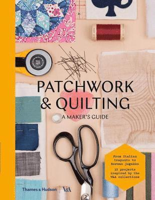 bokomslag Patchwork and quilting - a makers guide