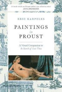 bokomslag Paintings in Proust: A Visual Companion to 'In Search of Lost Time'
