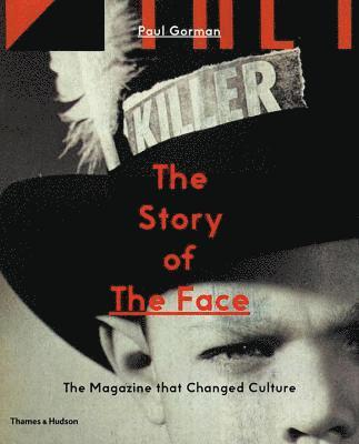 bokomslag The Story of The Face: The Magazine that Changed Culture