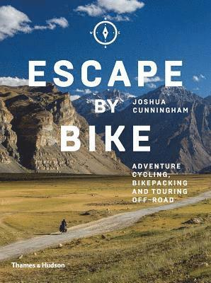 bokomslag Escape by Bike: Adventure Cycling, Bikepacking and Touring Off-Road