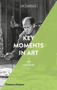 bokomslag Key Moments in Art