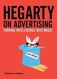 bokomslag Hegarty on Advertising: Turning Intelligence into Magic