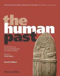 bokomslag The Human Past: World Prehistory and the Development of Human Societies