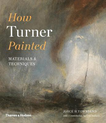 bokomslag How Turner Painted: Materials & Techniques