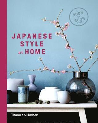 bokomslag Japanese Style at Home: A Room by Room Guide