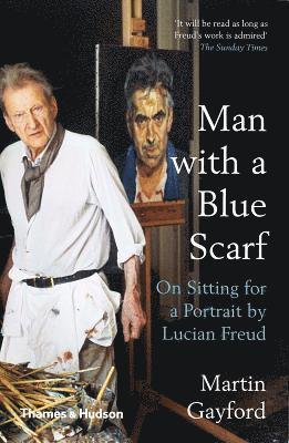 bokomslag Man with a Blue Scarf: On Sitting for a Portrait by Lucian Freud