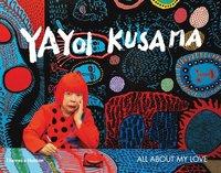 bokomslag Yayoi Kusama: All About My Love