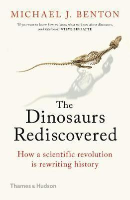 bokomslag The Dinosaurs Rediscovered: How a Scientific Revolution is Rewriting History